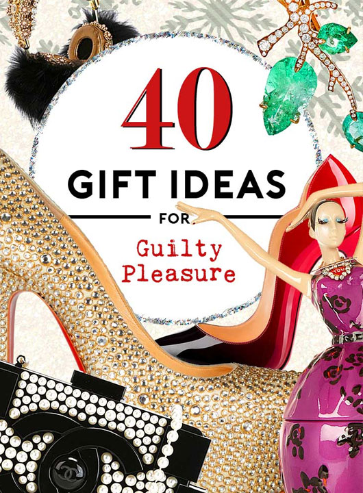 40 Luxury Gifts to Spark Her Guilty Pleasure